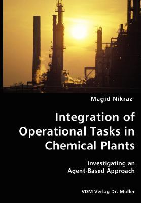 Integration of Operational Tasks in Chemical Plants- Investigating an Agent-Based Approach