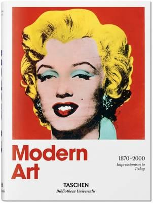 Modern Art 1870-2000 : Impressionism to Today