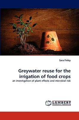 Greywater Reuse for the Irrigation of Food Crops