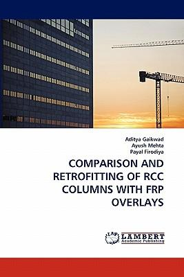 Comparison and Retrofitting of Rcc Columns with Frp Overlays