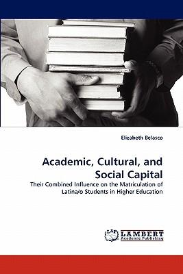 Academic, Cultural, and Social Capital
