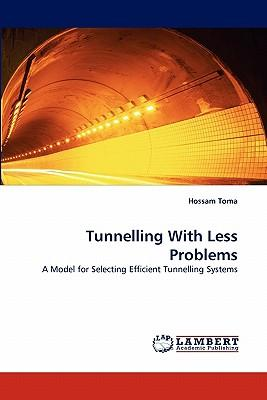 Tunnelling with Less Problems