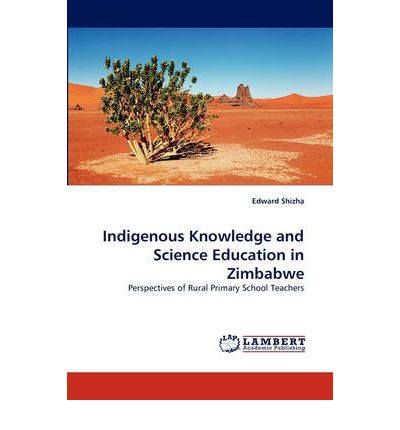 indigenous knowledge and scientific knowledge 17 the importance of studying modern & indigenous knowledge systems   indigenous knowledge generally apply scientific methods to verify and validate.