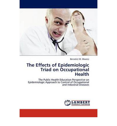 The Effects of Epidemiologic Triad on Occupational Health