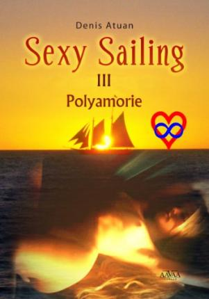 Sexy Sailing III - Großdruck : Polyamorie