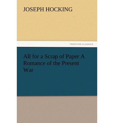 All for a Scrap of Paper a Romance of the Present War