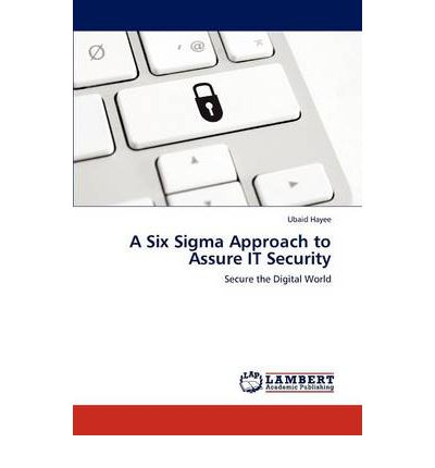 Free textbook torrents download A Six SIGMA Approach to Assure It Security 9783847323099 PDF CHM by Ubaid Hayee