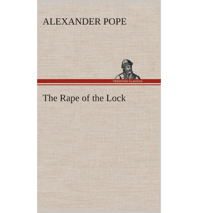 an analysis of the rape of the lock by alexander pope Complete summary of alexander pope's the rape of the lock enotes plot summaries cover all the significant action of the rape of the lock.