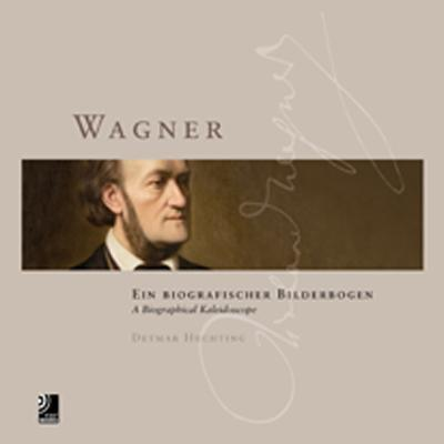 Wagner : A Biographical Kaleidoscope