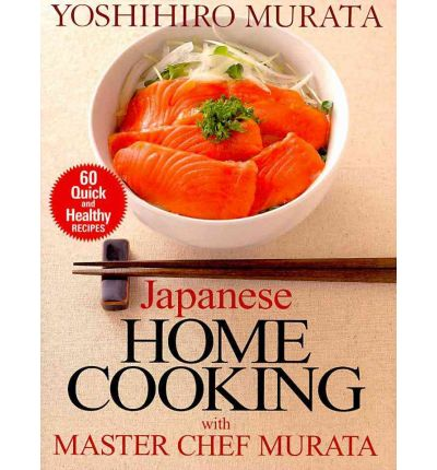 Japanese Home Cooking with Master Chef Murata