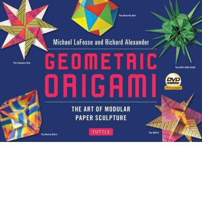 Geometric Origami Kit: The Art and Science of Modular Paper Folding