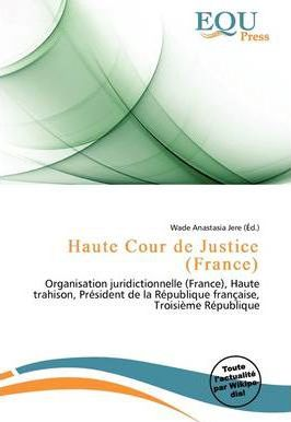 Haute cour de justice france wade anastasia jere for Haute justice