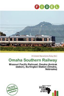 """Download pdf ebook for mobile Omaha Southern Railway by Christabel Donatienne Ruby""""  CHM 9786200427083"""