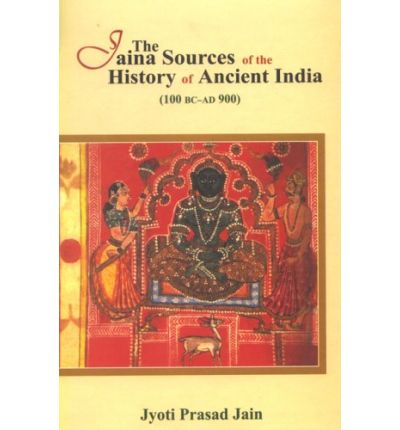 The Jaina Sources of the History of Ancient India