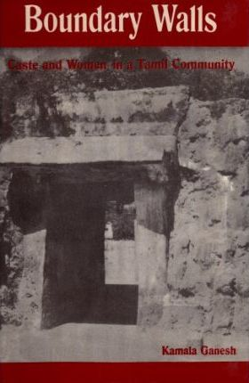 Scarica gratis libri online Boundary Walls Caste and Women in a Tamil Community by K. Ganesh (Letteratura italiana) PDF