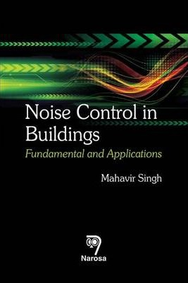 Noise Control in Buildings : Fundamental and Applications