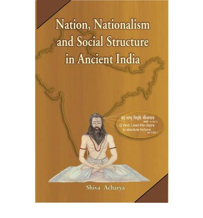 Nation, Nationalism and Social Structure in Ancient India