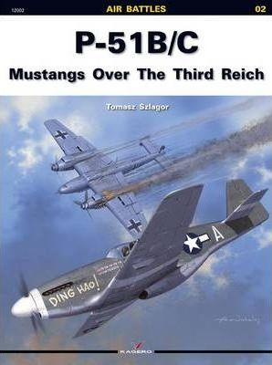 P-51B/C Mustangs Over the Third Reich
