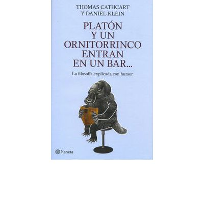 Platon y un ornitorrinco entran en un bar / Plato and a Platypus Go Into a Bar