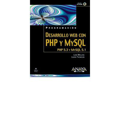 Desarrollo Web con PHP y MySQL/ PHP and MySQL Web Development