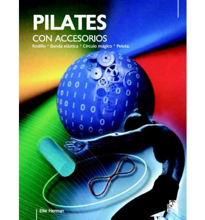 Pilates con accesorios / Ellie Herman's Pilates Props Workbook