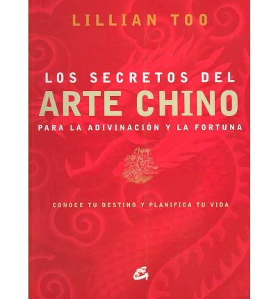 Los secretos del arte Chino/ Unlocking the Secrets of Chinese Fortune Telling