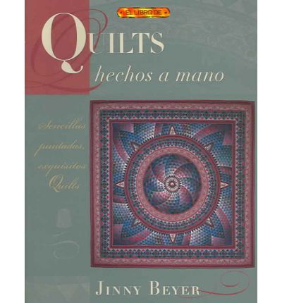 Quilts Hechos a Mano/Quiltmaking by Hand