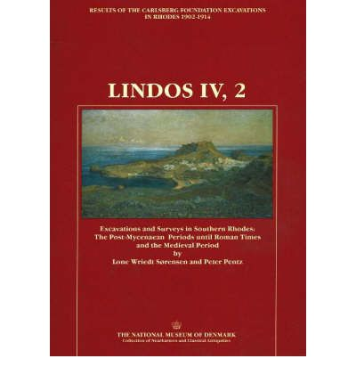 Lindos IV, 2: Post-Mycenaean Periods Until Roman Times and Medieval Period Pt. 2