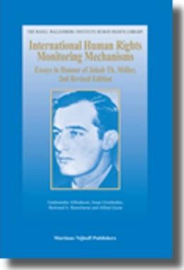 international human rights monitoring mechanisms essays in honour International human rights monitoring mechanisms: essays in honour of jakob th moller (gudmundur alfredsson) [gudmundur alfredsson, jonas grimheden, bertrand g.