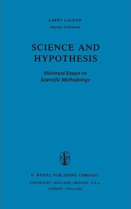 science and hypothesis historical essays on scientific methodology
