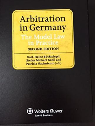 Arbitration in Germany : The Model Law in Practice