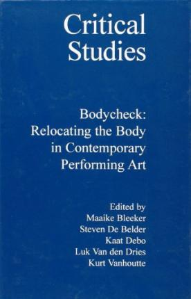 Bodycheck Relocating The Body In Contemporary Performing Art Download Pdf
