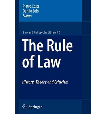 The Rule of Law History, Theory and Criticism