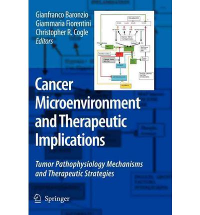 Cancer Microenvironment and Therapeutic Implications : Tumor Pathophysiology Mechanisms and Therapeutic Strategies