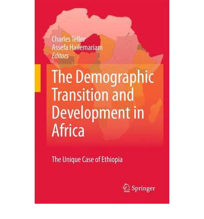 The Demographic Transition and Development in Africa : The Unique Case of Ethiopia