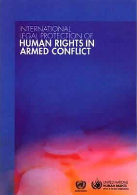 International legal protection of human rights in armed - Office of the commissioner for human rights ...