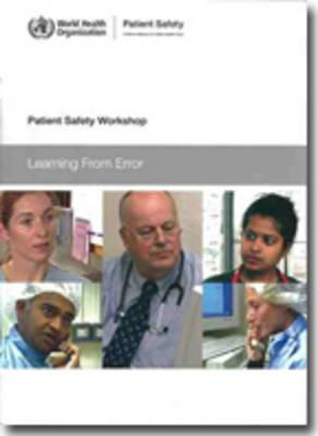Patient Safety Workshop : Learning from Error