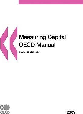 Measuring Capital - OECD Manual 2009 : Second Edition