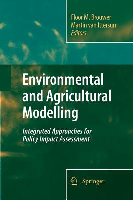 Environmental and Agricultural Modelling: : Integrated Approaches for Policy Impact Assessment