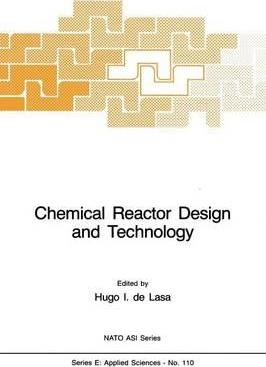 download Chemical Reactor Design and Technology : Overview of the New Developments of Energy and Petrochemical Reactor Technologies. Projections for the 90's – Hugo Lasa, Hugo de Lasa
