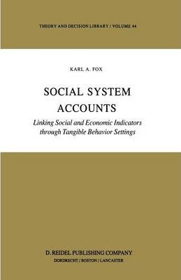 Social System Accounts : Linking Social and Economic Indicators through Tangible Behavior Settings