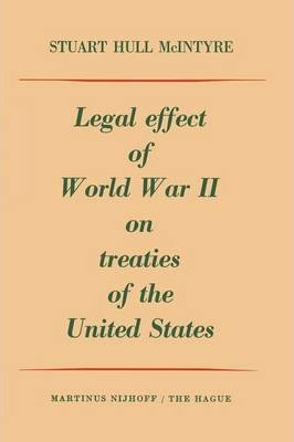 Legal Effect of World War II on Treaties of the United States
