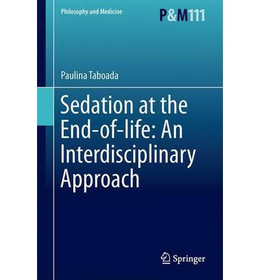 Sedation at the End-of-Life : An Interdisciplinary Approach