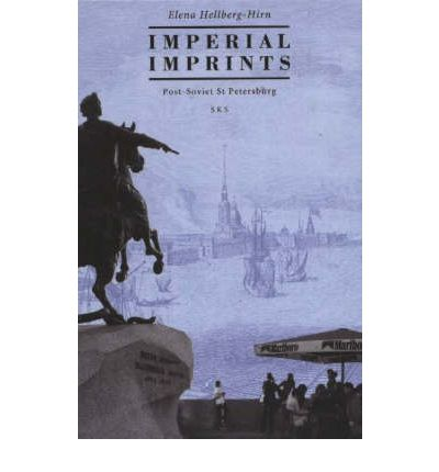 Imperial Imprints : Post-Soviet St Petersburg