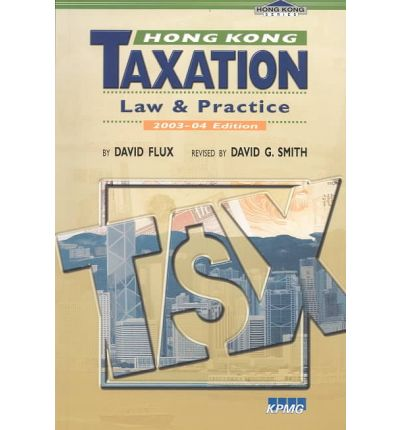 taxation system in hong kong Tax services accounting and beyond the territorial scope of hong kong's taxation system arise in or are derived from hong kong are liable to profits tax in.