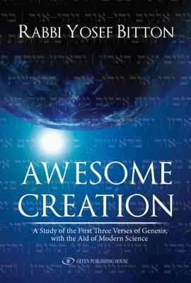 Awesome Creation : A Study of the First Three Verses of Genesis, with the Aid of Modern Science