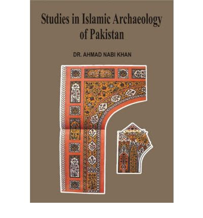 Studies in Islamic Archaeology of Pakistan