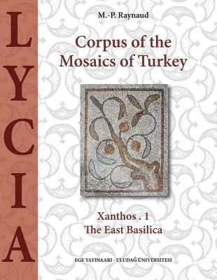 Corpus of the Mosaics of Turkey Volume 1