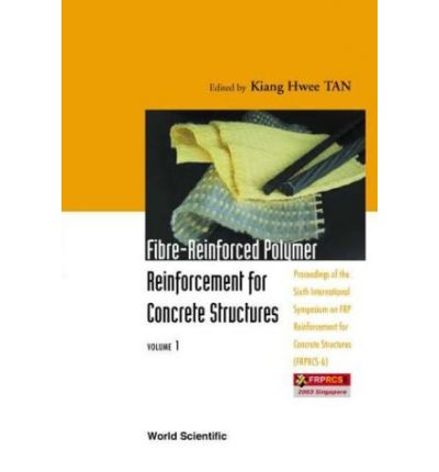 Fibre-Reinforced Polymer Reinforcement for Concrete Structures - Proceedings of the Sixth International Symposium on FRP Reinforcement for Concrete Structures (FRPRCS-6)