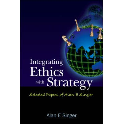 Integrating Ethics with Strategy : Alan E. Singer
